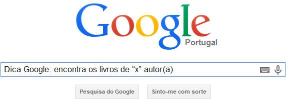 """Dica Google: encontra os livros de """"x"""" autor(a)"""