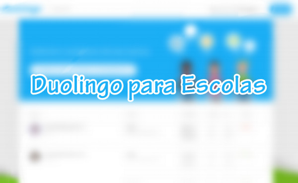 Duolingo para Escolas: a nova aposta da Duolingo